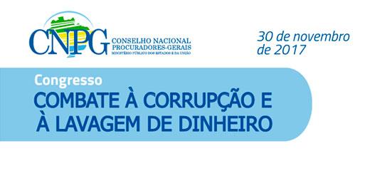 CNPG promove Congresso de Combate à Corrupção e Lavagem de Dinheiro