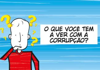 Campanha O que você tem a ver com a corrupção?